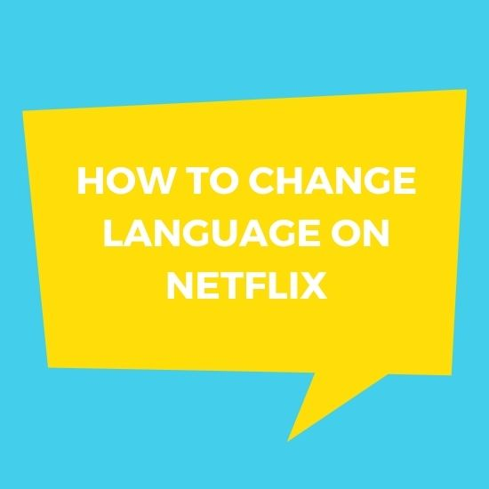 how to change language on netflix