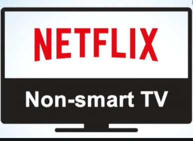 How to get Netflix on non-smart tv